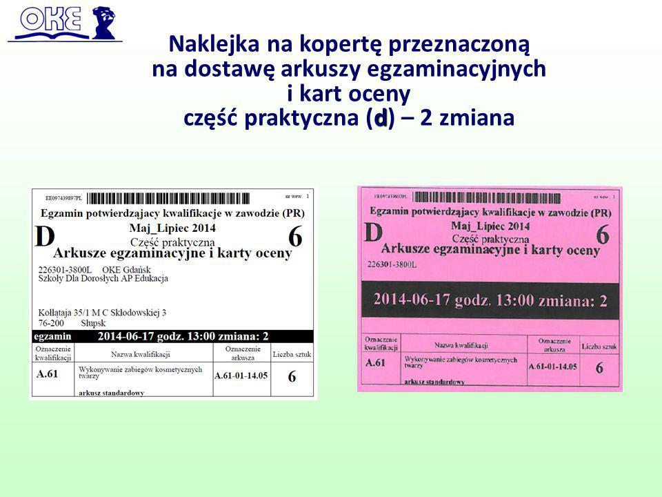 Naklejka na kopertę przeznaczoną na dostawę arkuszy egzaminacyjnych i kart oceny d część praktyczna (d) – 2 zmiana
