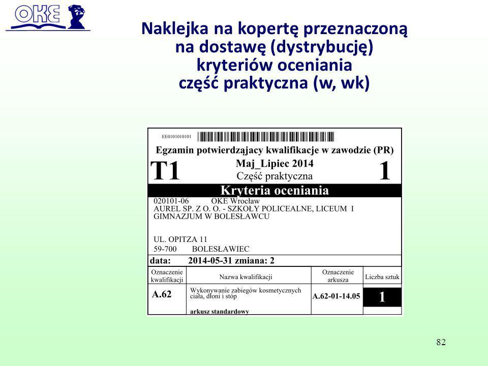 Naklejka na kopertę przeznaczoną na dostawę (dystrybucję) kryteriów oceniania część praktyczna (w, wk) 82