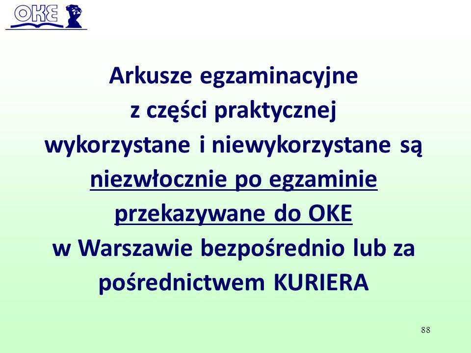 Arkusze egzaminacyjne z części praktycznej wykorzystane i niewykorzystane są niezwłocznie po egzaminie przekazywane do OKE w Warszawie bezpośrednio lu