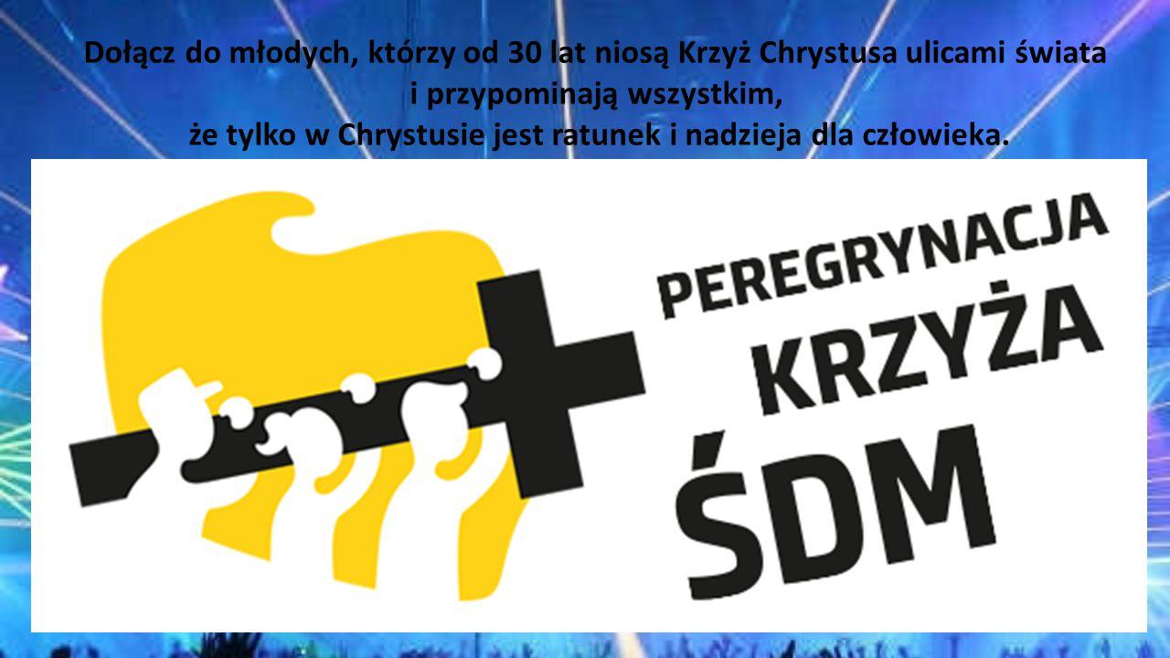 Dołącz do młodych, którzy od 30 lat niosą Krzyż Chrystusa ulicami świata i przypominają wszystkim, że tylko w Chrystusie jest ratunek i nadzieja dla c