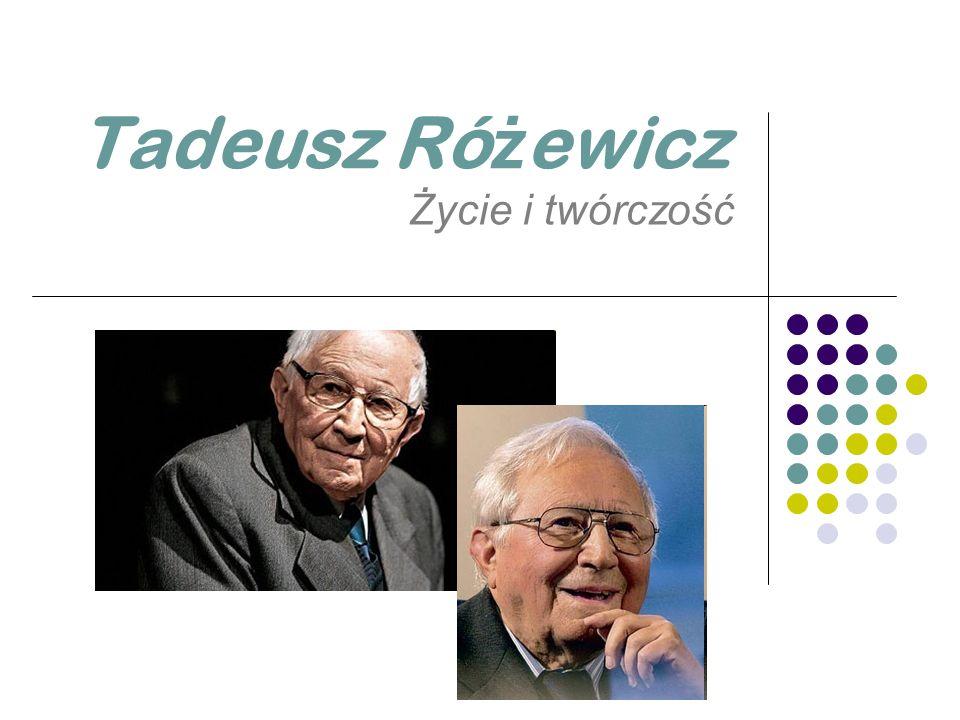 Dzieciństwo i lata szkolne Tadeusz Różewicz urodził się 9 października 1921 roku w Radomsku.