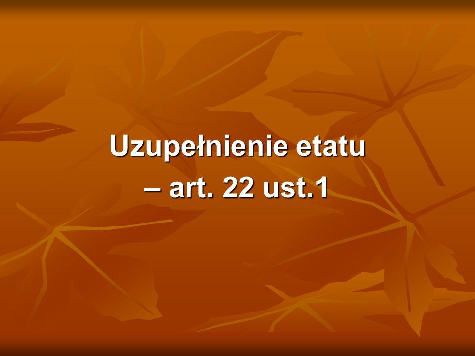 Uzupełnienie etatu – art. 22 ust.1