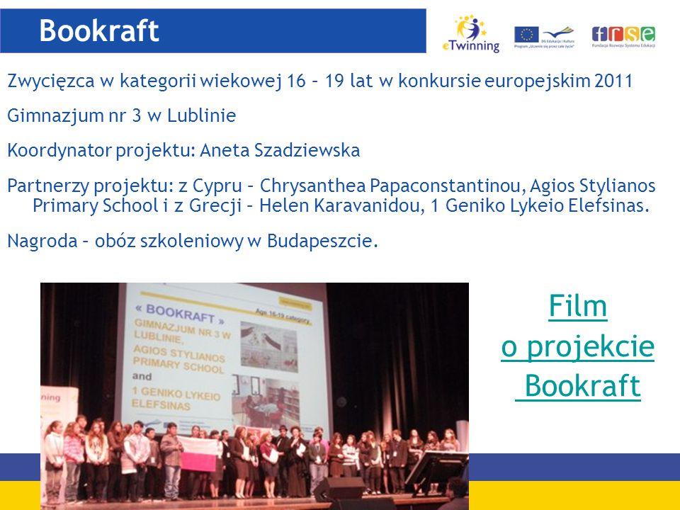 Zwycięzca w kategorii wiekowej 16 – 19 lat w konkursie europejskim 2011 Gimnazjum nr 3 w Lublinie Koordynator projektu: Aneta Szadziewska Partnerzy pr
