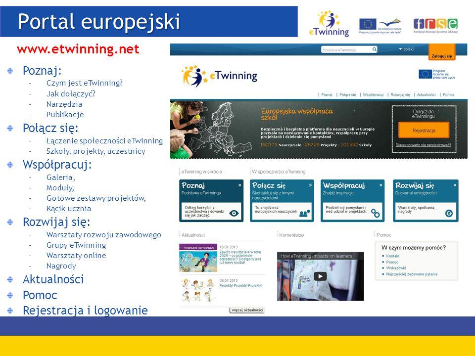 Portal europejski Portal europejski www.etwinning.net Poznaj: -Czym jest eTwinning? -Jak dołączyć? -Narzędzia -Publikacje Połącz się: -Łączenie społec