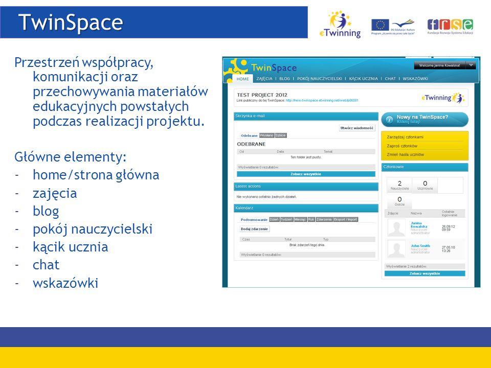 TwinSpace TwinSpace Przestrzeń współpracy, komunikacji oraz przechowywania materiałów edukacyjnych powstałych podczas realizacji projektu. Główne elem