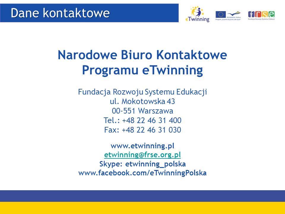 Dane kontaktowe Dane kontaktowe Narodowe Biuro Kontaktowe Programu eTwinning Fundacja Rozwoju Systemu Edukacji ul. Mokotowska 43 00-551 Warszawa Tel.: