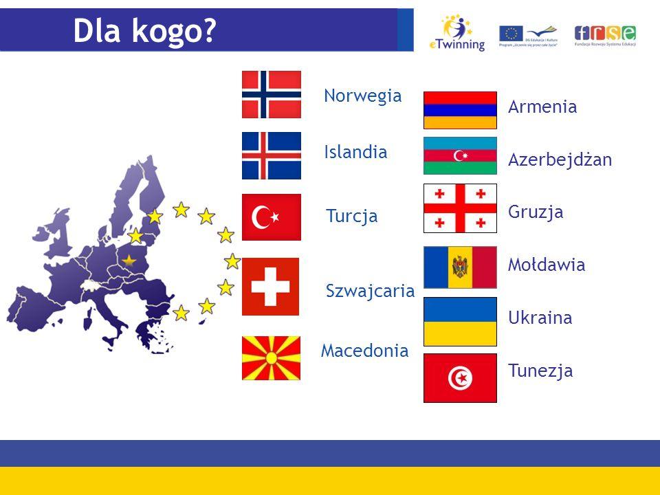 Turcja Szwajcaria Norwegia Islandia Macedonia Dla kogo? Armenia Azerbejdżan Gruzja Mołdawia Ukraina Tunezja