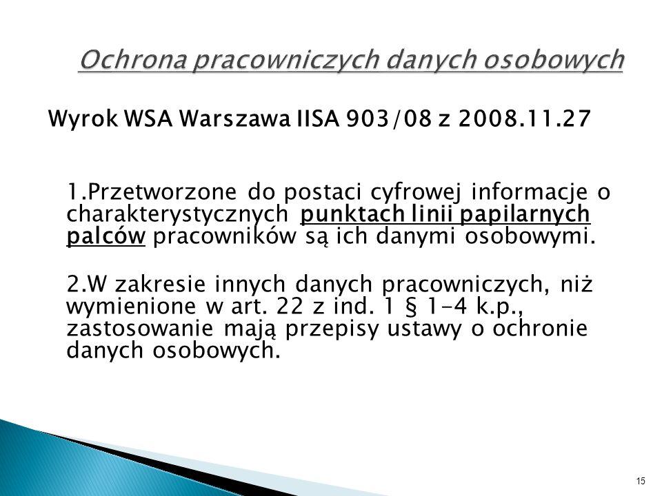 Wyrok WSA Warszawa IISA 903/08 z 2008.11.27 1.Przetworzone do postaci cyfrowej informacje o charakterystycznych punktach linii papilarnych palców prac