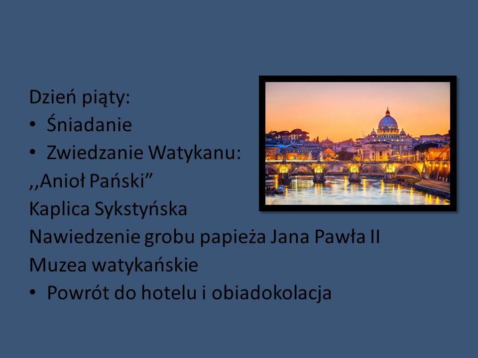 """Dzień piąty: Śniadanie Zwiedzanie Watykanu:,,Anioł Pański"""" Kaplica Sykstyńska Nawiedzenie grobu papieża Jana Pawła II Muzea watykańskie Powrót do hote"""