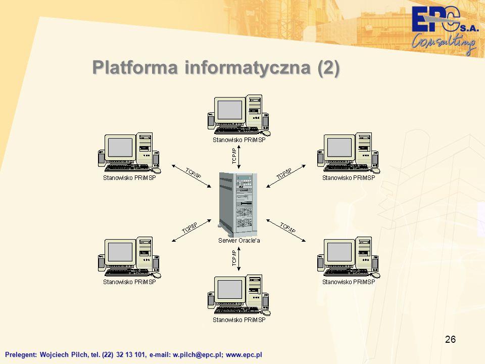 26 Platforma informatyczna (2) Prelegent: Wojciech Pilch, tel. (22) 32 13 101, e-mail: w.pilch@epc.pl; www.epc.pl