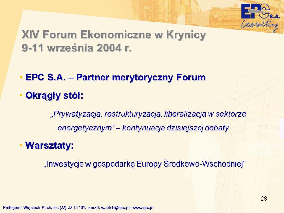 """28 EPC S.A. – Partner merytoryczny Forum EPC S.A. – Partner merytoryczny Forum Okrągły stół: """"Prywatyzacja, restrukturyzacja, liberalizacja w sektorze"""