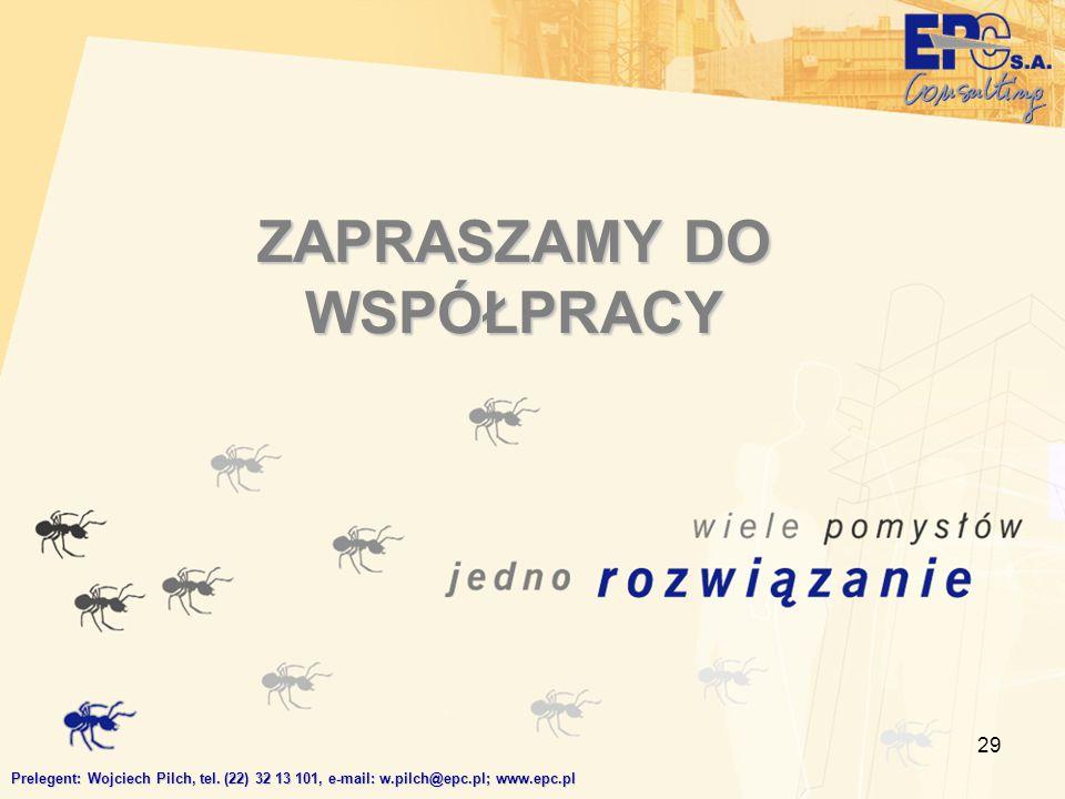 29 ZAPRASZAMY DO WSPÓŁPRACY Prelegent: Wojciech Pilch, tel.