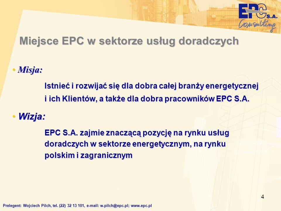 4 Miejsce EPC w sektorze usług doradczych Misja: Misja: Istnieć i rozwijać się dla dobra całej branży energetycznej i ich Klientów, a także dla dobra pracowników EPC S.A.