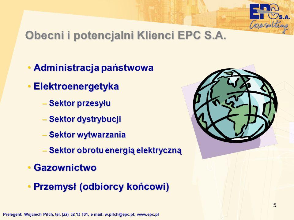5 Obecni i potencjalni Klienci EPC S.A. Administracja Administracja państwowa Elektroenergetyka Elektroenergetyka – Sektor przesyłu – Sektor dystrybuc