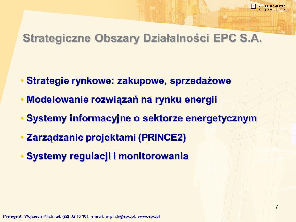 7 Strategiczne Obszary Działalności EPC S.A. Strategie rynkowe: zakupowe, sprzedażowe Strategie rynkowe: zakupowe, sprzedażowe Modelowanie rozwiązań n