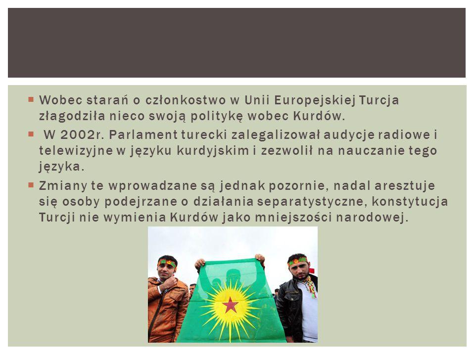  Wobec starań o członkostwo w Unii Europejskiej Turcja złagodziła nieco swoją politykę wobec Kurdów.