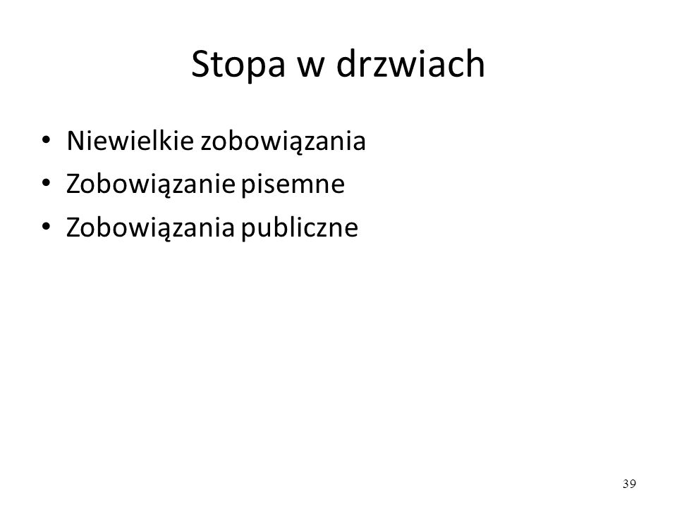 39 Stopa w drzwiach Niewielkie zobowiązania Zobowiązanie pisemne Zobowiązania publiczne