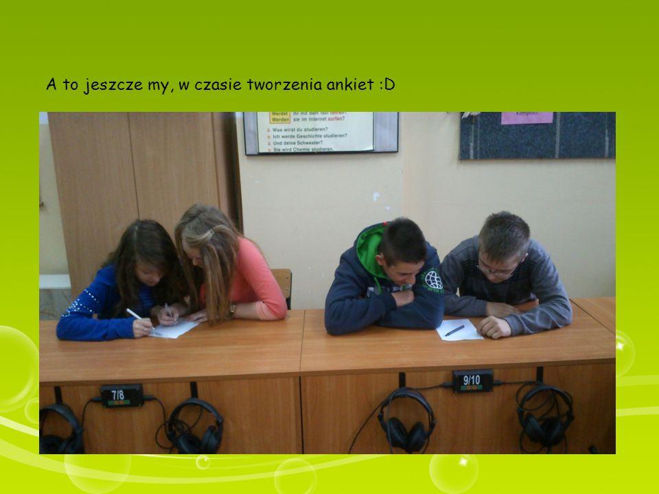 A to jeszcze my, w czasie tworzenia ankiet :D