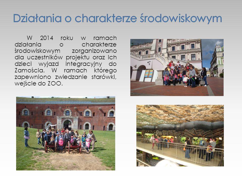 W 2014 roku w ramach działania o charakterze środowiskowym zorganizowano dla uczestników projektu oraz ich dzieci wyjazd integracyjny do Zamościa.