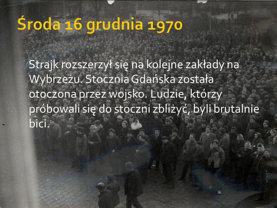 Strajk rozszerzył się na kolejne zakłady na Wybrzeżu. Stocznia Gdańska została otoczona przez wojsko. Ludzie, którzy próbowali się do stoczni zbliżyć,