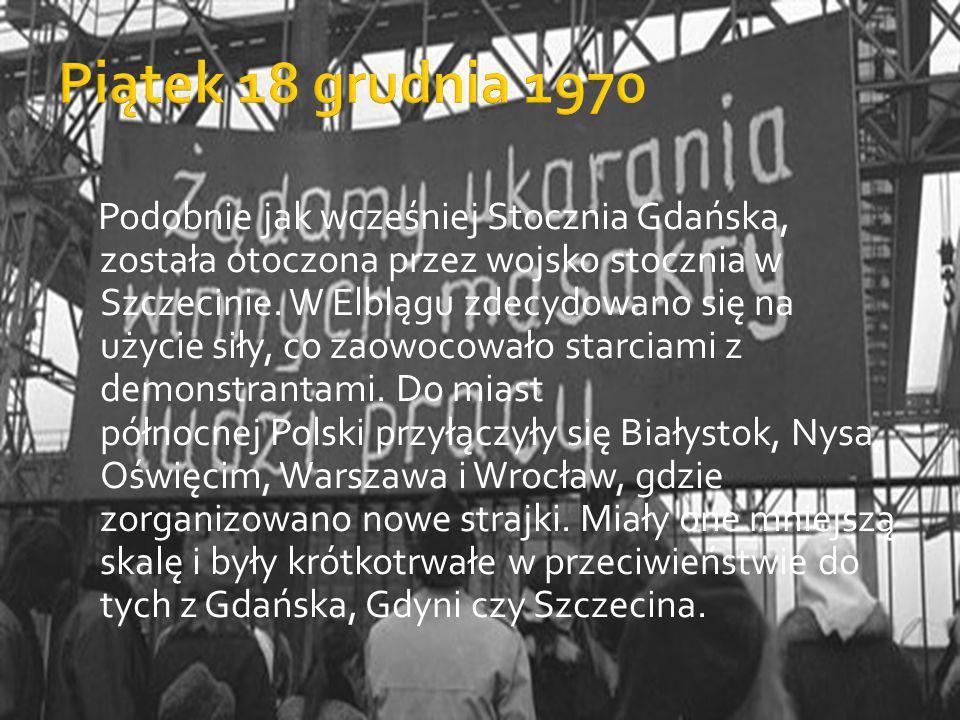 Podobnie jak wcześniej Stocznia Gdańska, została otoczona przez wojsko stocznia w Szczecinie. W Elblągu zdecydowano się na użycie siły, co zaowocowało