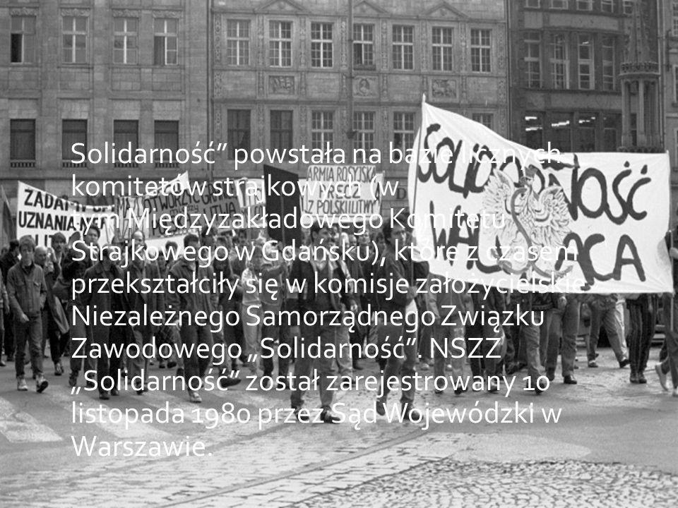 """Solidarność powstała na bazie licznych komitetów strajkowych (w tym Międzyzakładowego Komitetu Strajkowego w Gdańsku), które z czasem przekształciły się w komisje założycielskie Niezależnego Samorządnego Związku Zawodowego """"Solidarność ."""