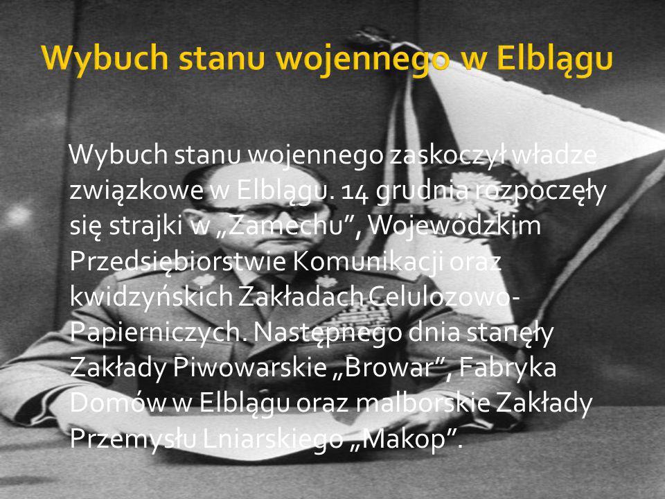 Wybuch stanu wojennego zaskoczył władze związkowe w Elblągu.