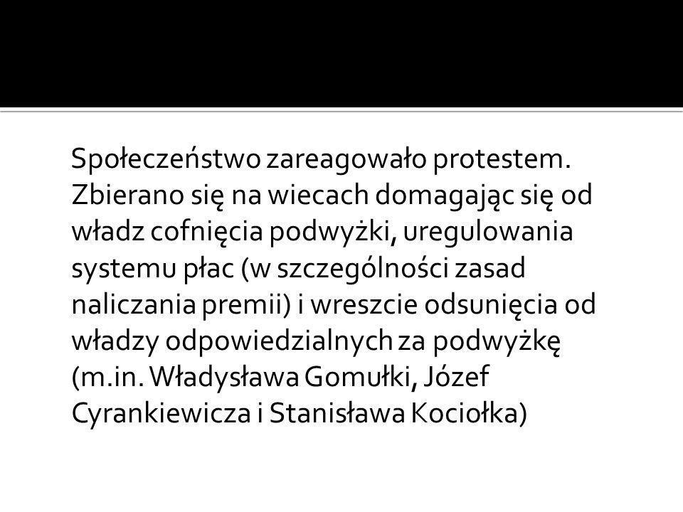 Społeczeństwo zareagowało protestem. Zbierano się na wiecach domagając się od władz cofnięcia podwyżki, uregulowania systemu płac (w szczególności zas