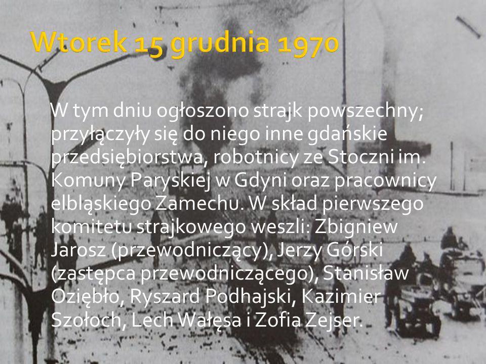 W tym dniu ogłoszono strajk powszechny; przyłączyły się do niego inne gdańskie przedsiębiorstwa, robotnicy ze Stoczni im. Komuny Paryskiej w Gdyni ora