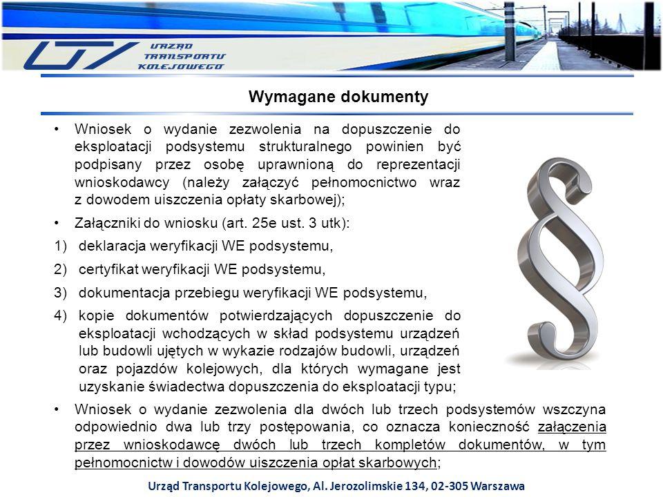Urząd Transportu Kolejowego, Al. Jerozolimskie 134, 02-305 Warszawa Wniosek o wydanie zezwolenia na dopuszczenie do eksploatacji podsystemu struktural