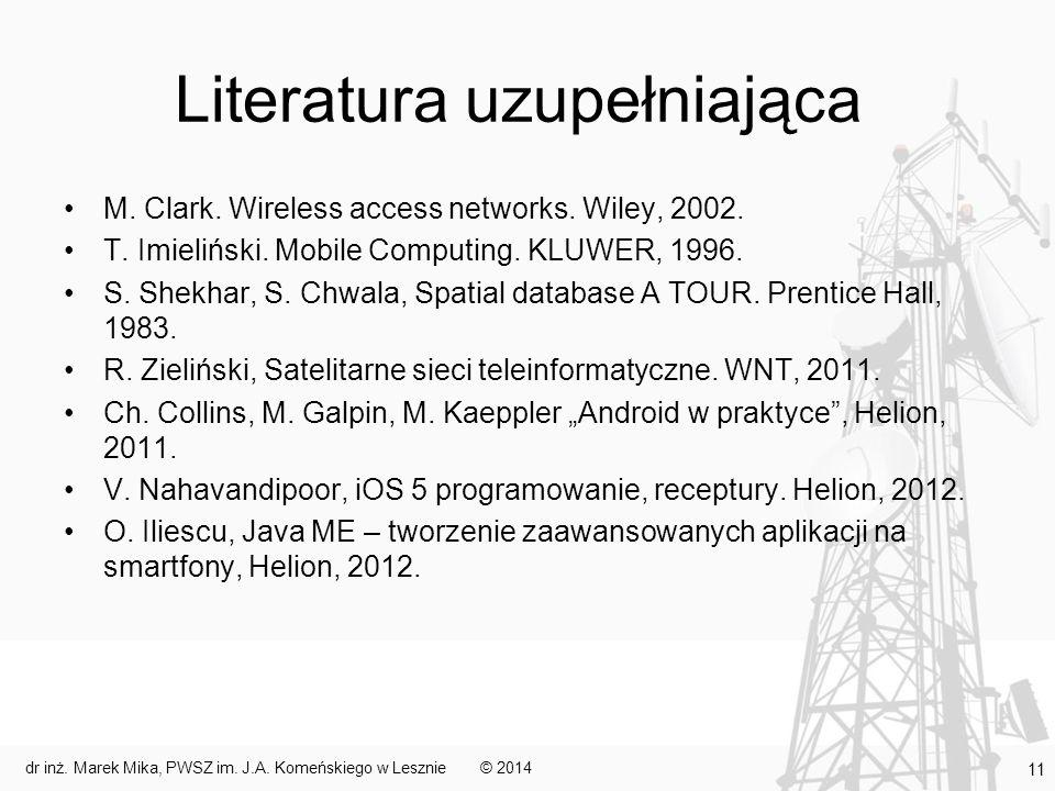 Literatura uzupełniająca M.Clark. Wireless access networks.