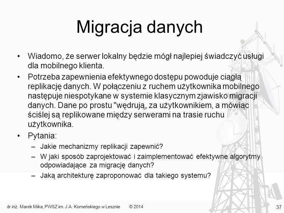 Migracja danych Wiadomo, że serwer lokalny będzie mógł najlepiej świadczyć usługi dla mobilnego klienta.