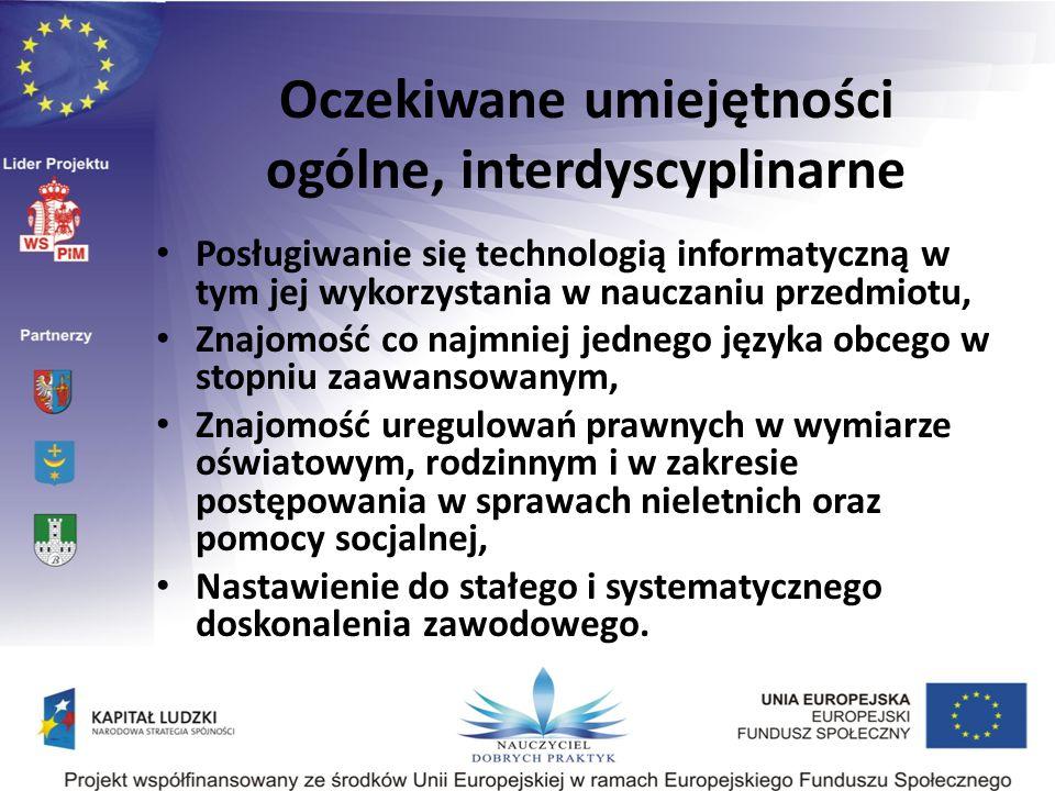 Oczekiwane umiejętności ogólne, interdyscyplinarne Posługiwanie się technologią informatyczną w tym jej wykorzystania w nauczaniu przedmiotu, Znajomoś