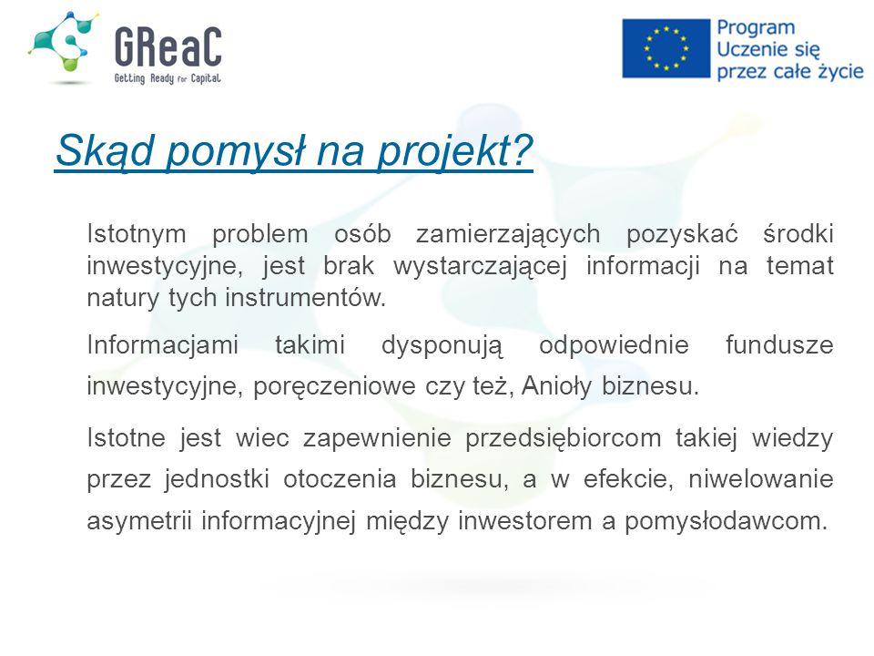 Skąd pomysł na projekt? Istotnym problem osób zamierzających pozyskać środki inwestycyjne, jest brak wystarczającej informacji na temat natury tych in