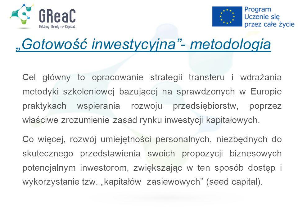 """""""Gotowość inwestycyjna - metodologia Cel główny to opracowanie strategii transferu i wdrażania metodyki szkoleniowej bazującej na sprawdzonych w Europie praktykach wspierania rozwoju przedsiębiorstw, poprzez właściwe zrozumienie zasad rynku inwestycji kapitałowych."""