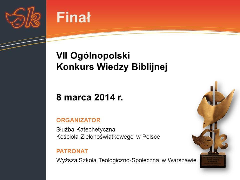 Składamy serdeczne podziękowania dla wszystkich Sponsorów Konkursu a w szczególności: VII Ogólnopolski Konkurs Wiedzy Biblijnej 2013/2014