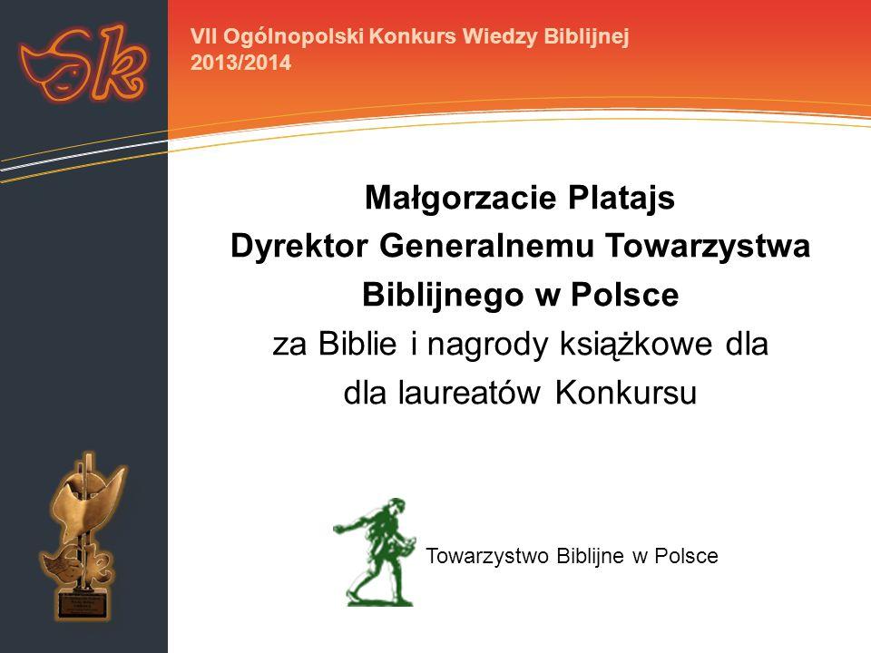 Małgorzacie Platajs Dyrektor Generalnemu Towarzystwa Biblijnego w Polsce za Biblie i nagrody książkowe dla dla laureatów Konkursu VII Ogólnopolski Kon