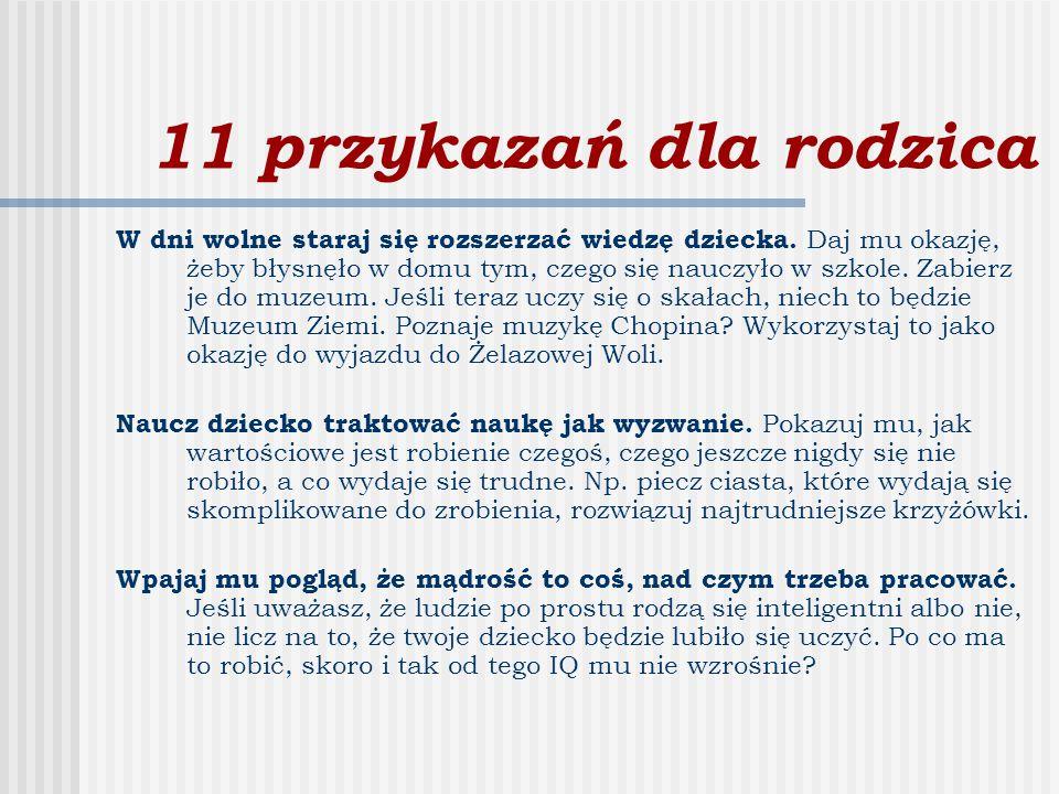 11 przykazań dla rodzica W dni wolne staraj się rozszerzać wiedzę dziecka.