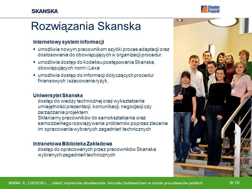 Internal Rozwiązania Skanska Internetowy system informacji  umożliwia nowym pracownikom szybki proces adaptacji oraz dostosowania do obowiązujących w