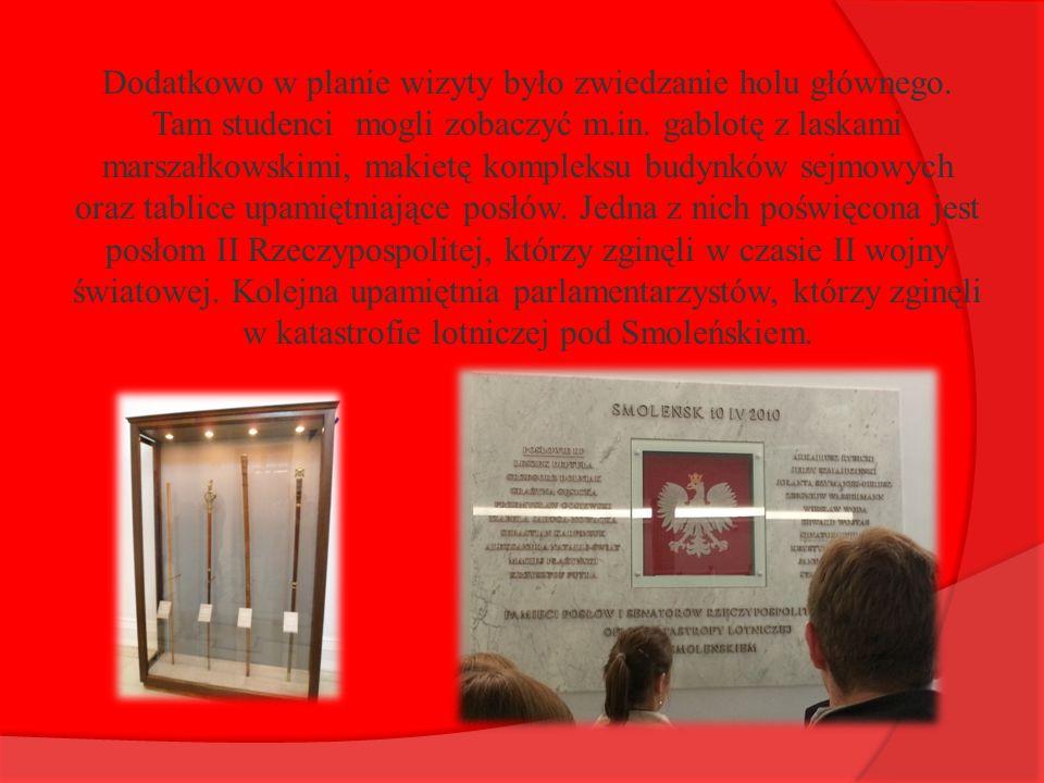 Dodatkowo w planie wizyty było zwiedzanie holu głównego.