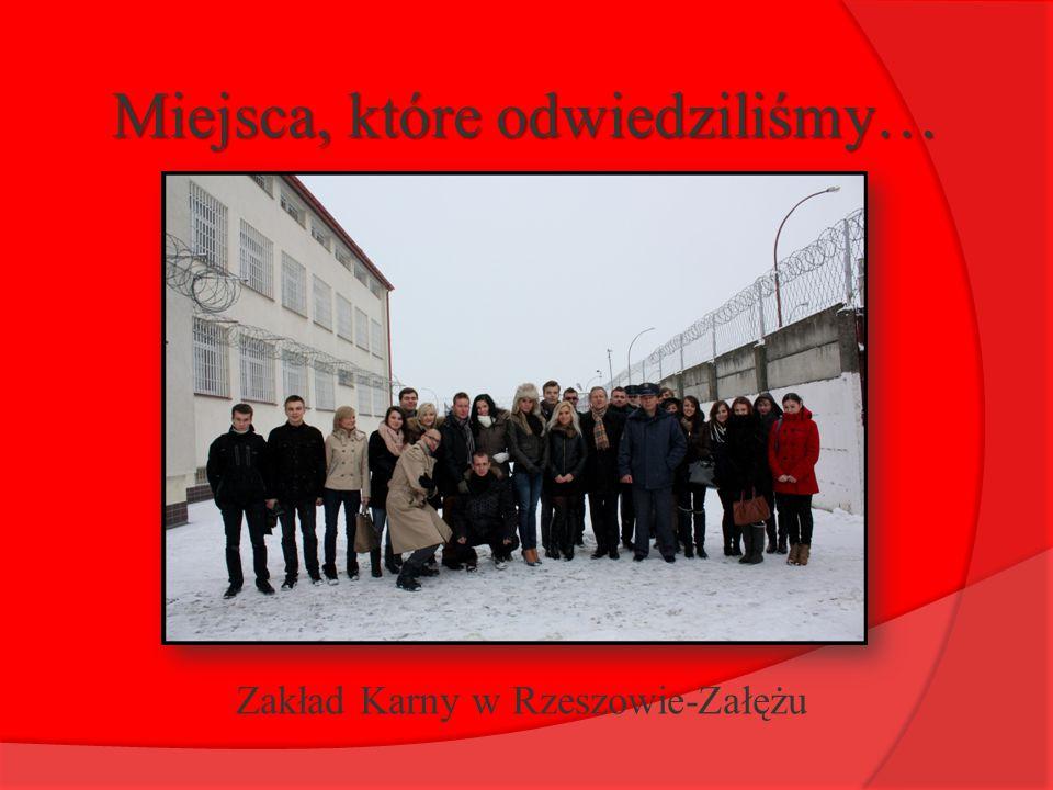 Miejsca, które odwiedziliśmy… Zakład Karny w Rzeszowie-Załężu