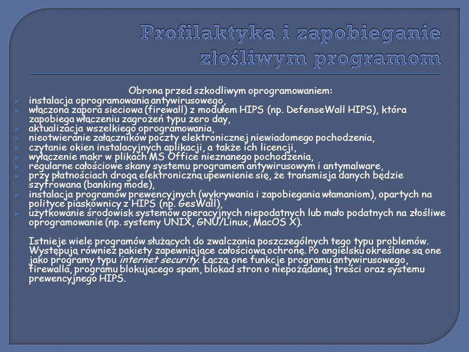 Obrona przed szkodliwym oprogramowaniem:  instalacja oprogramowania antywirusowego,  włączona zapora sieciowa (firewall) z modułem HIPS (np. Defense
