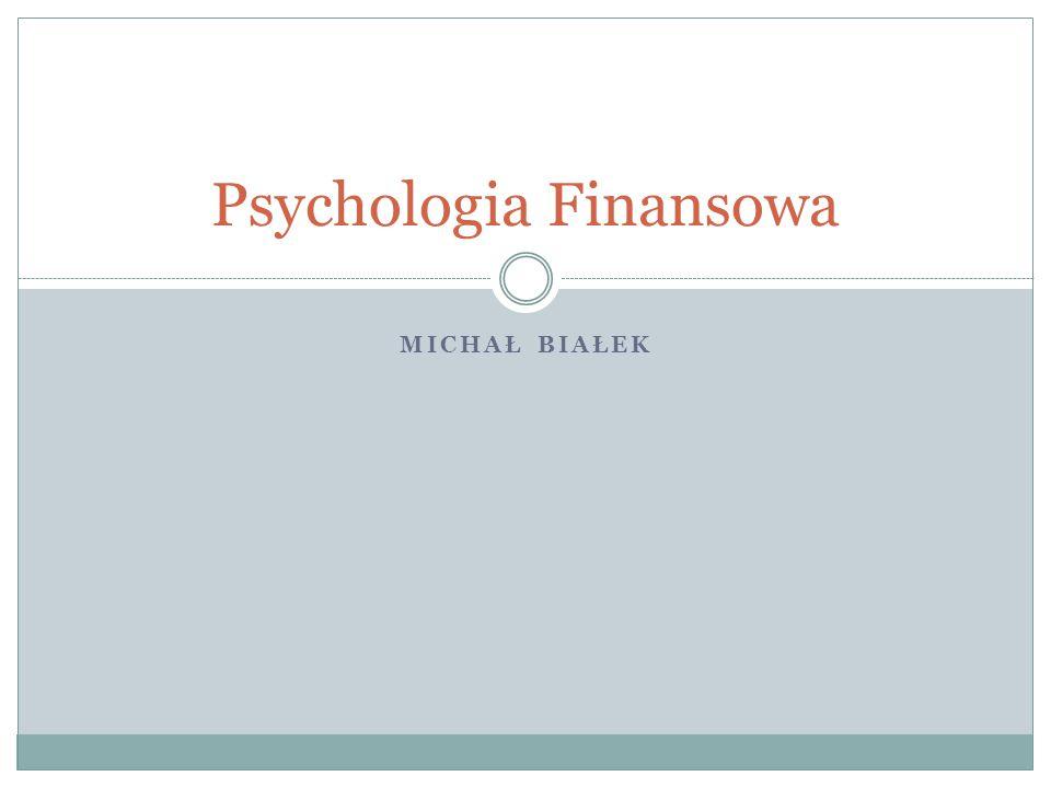 MICHAŁ BIAŁEK Psychologia Finansowa