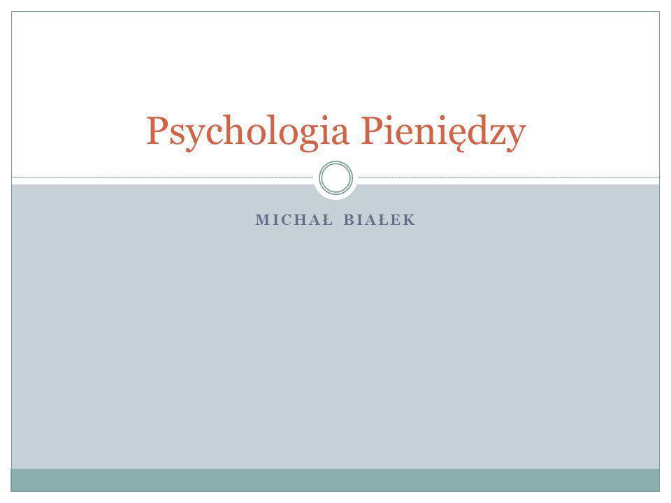 MICHAŁ BIAŁEK Psychologia Pieniędzy