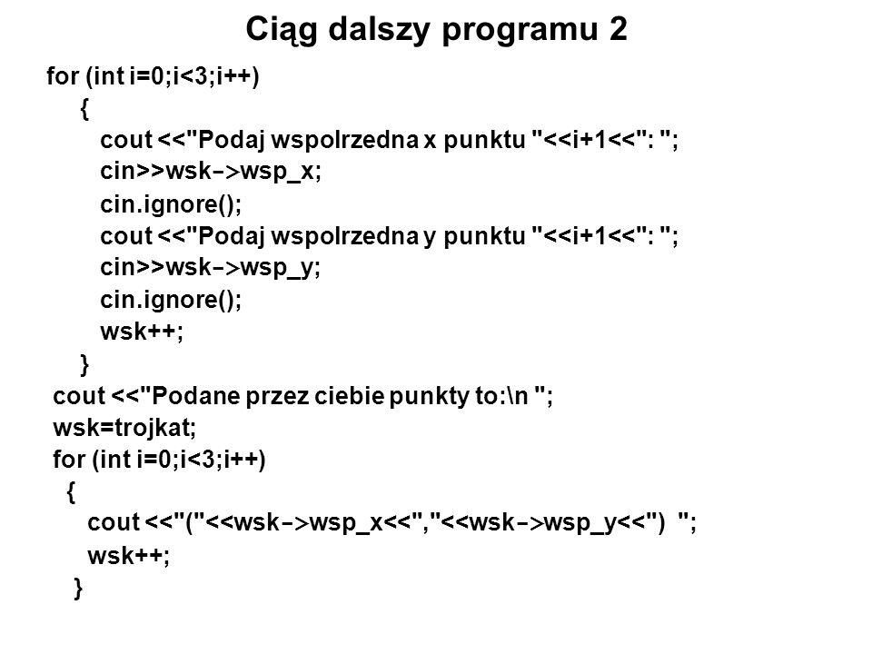 Ciąg dalszy programu 5 int main () { ulamek ul1,ul2,ul3,ul4,ul5; ulamek *u1=&ul1; ulamek *u2=&ul2; ulamek *u3=&ul3; ulamek *u4=&ul4; ulamek *u5=&ul5; cout << Wcztanie danych pierwszego ulamka\n ; wczytaj(u1); cout << Wczytanie danych drugiego ulamka\n ; wczytaj(u2); cout << Oto ulamki ktore podales:\n ; cout << Ulamek 1: ; wypisz (u1); cout << Ulamek 2: ; wypisz (u2); cout << \n\nNacisnij ENTER aby kontynuowac...\n ; getchar();