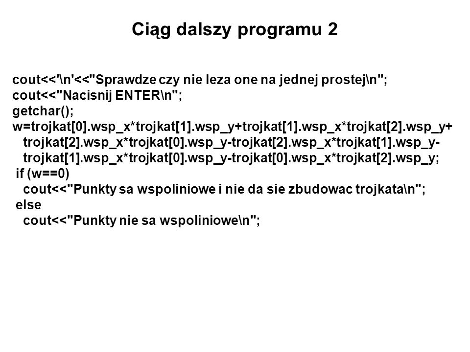 Ciąg dalszy programu 2 cout<<'\n'<<