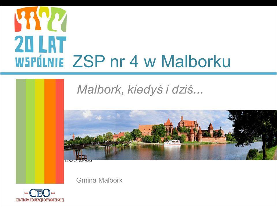 ZSP nr 4 w Malborku Malbork, kiedyś i dziś... Gmina Malbork Creative Commons