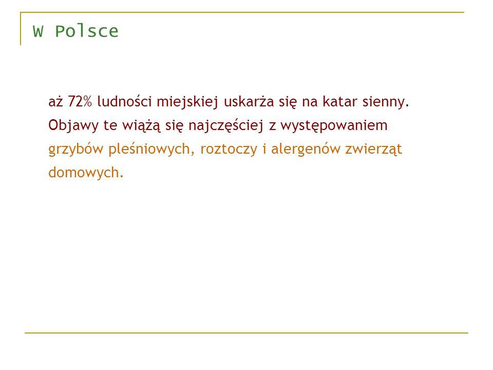 W Polsce aż 72% ludności miejskiej uskarża się na katar sienny.