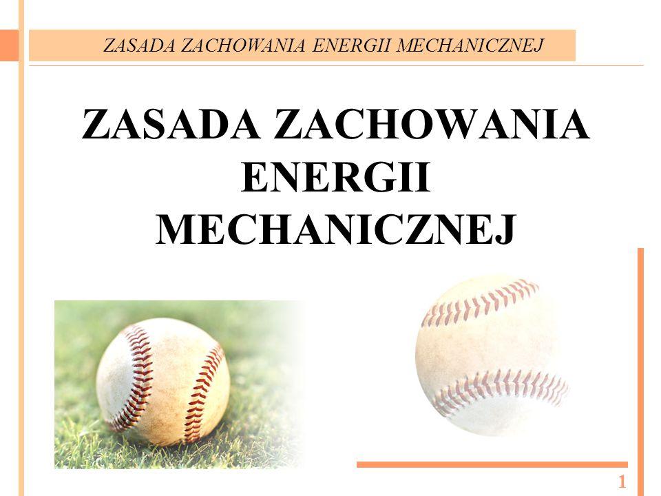ZASADA ZACHOWANIA ENERGII MECHANICZNEJ 1