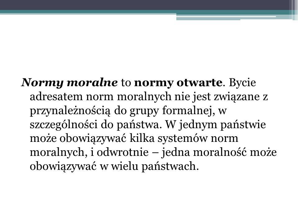 Normy moralne to normy otwarte.